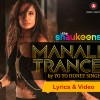 Manali Trance (The Shaukeens) Song Lyrics & HD Video- Honey Singh