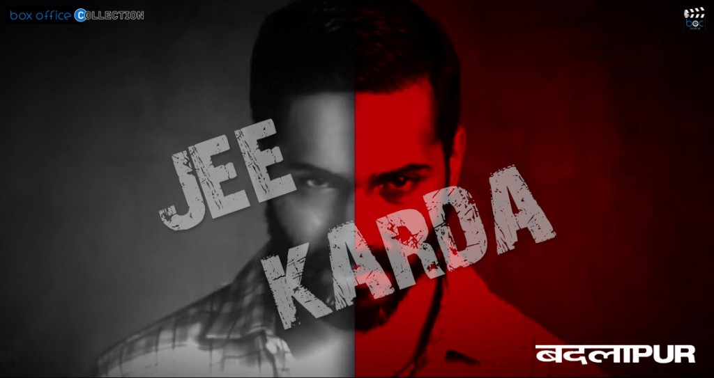 jee-karda-song of badlapur movie