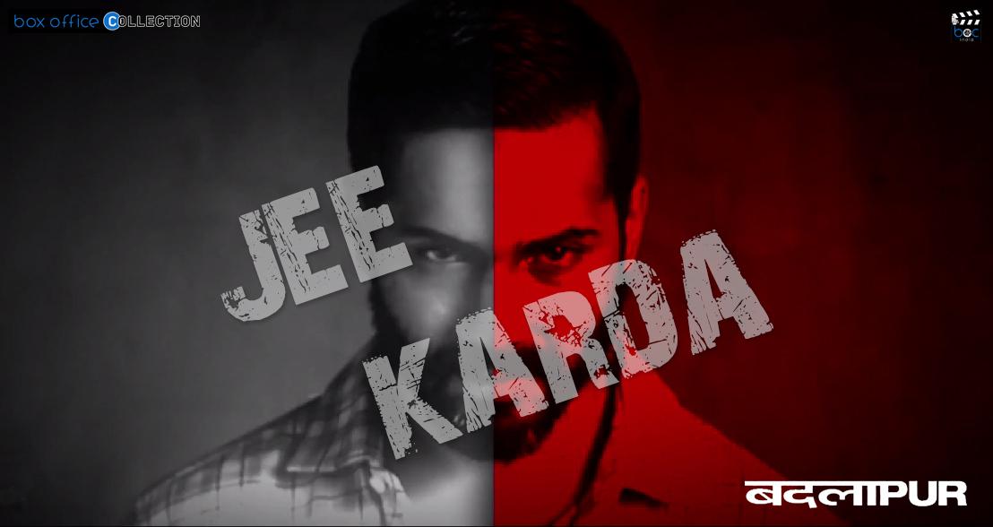 jee-karda-song of badlapur movie