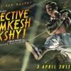 Detective Byomkesh Bakshy Movie Details- Starcast, Story & Release Date