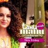 Tanu Weds Manu Returns is all set to be released this week on 22 May