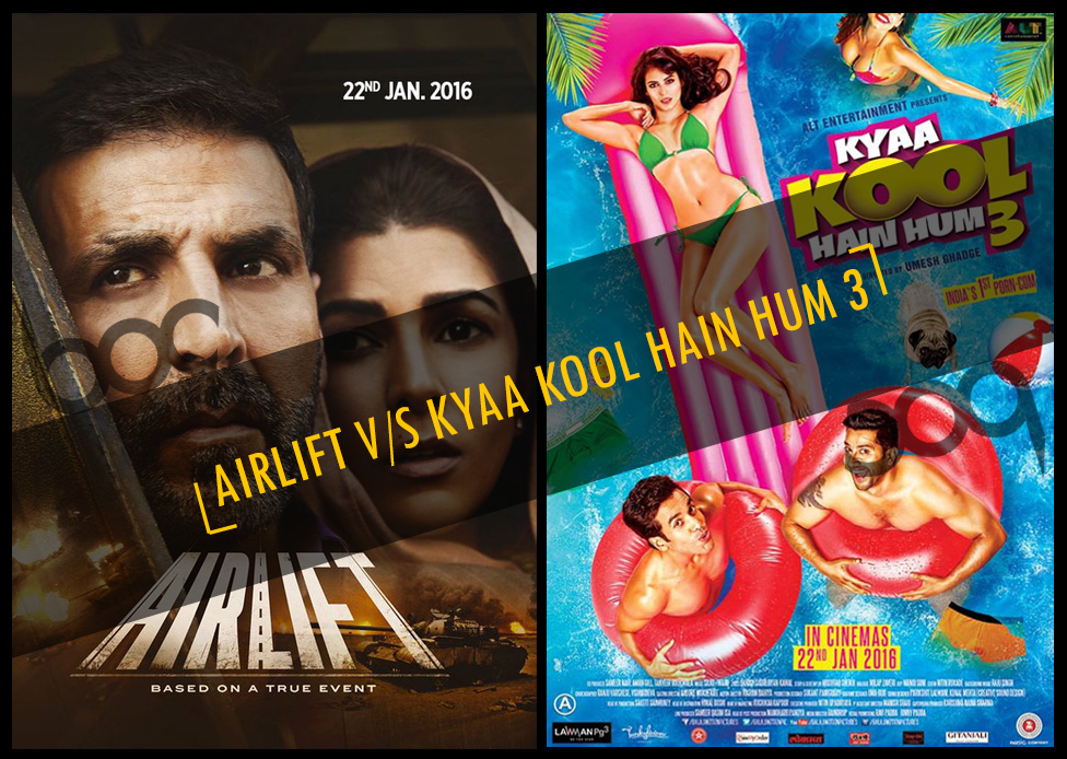 Airlift vs Kyaa Kool Hain Hum 3, both films Releases on 22 January 2016
