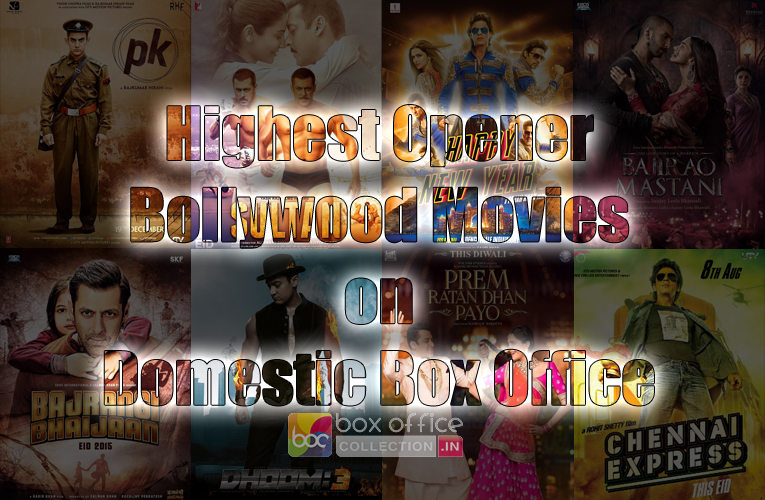 Top openers highest opening hindi movies of all time in india - Top bollywood movies box office collection ...