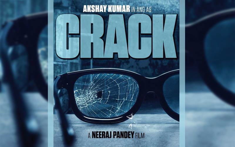 crack movie, crack poster, crack actress, crack first look, akshay kumar crack, akshay kumar next film crack