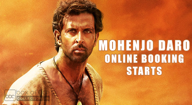 mohenjo daro online booking, mohenjo daro booking, mohenjo daro ticket booking, mohenjo daro advance booking, pre booking, mohenjo daro summary