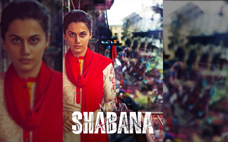 Taapsee Pannu's Naam Shabana Releases on 31 March 2017