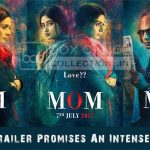 First Look: MOM Trailer Promises an Intense Story with Sincere Performances, 7 July Release