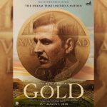 On 50th Birthday Akshay Kumar Shares First Look Poster of Gold, 15 August 2018 Release