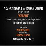 Akshay Kumar's Next with Karan Johar titled Kesari, Holi 2019 Release