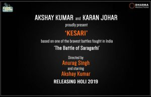 Akshay Kumar's Next with Karan Johar titled Kesari, Holi 2019 Release