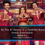 Sonu Ke Titu Ki Sweety Review: A Funfilled Bromantic Family Entertainer {3.5/5 Stars}