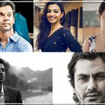Actors who have Striven Hard to get Recognition- Rajkummar Rao, Radhika Apte, Nawazuddin
