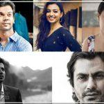 Actors who have Striven Hard to get Recognition- Rajkummar Rao, Radhika Apte, Nawazuddin
