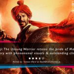 Tanhaji The Unsung Warrior Review: Retains the pride of Maratha history with phenomenal visuals & outstanding climax!
